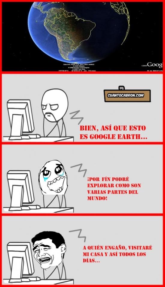 Computer_guy - Lo primero que haces al entrar en Google Earth