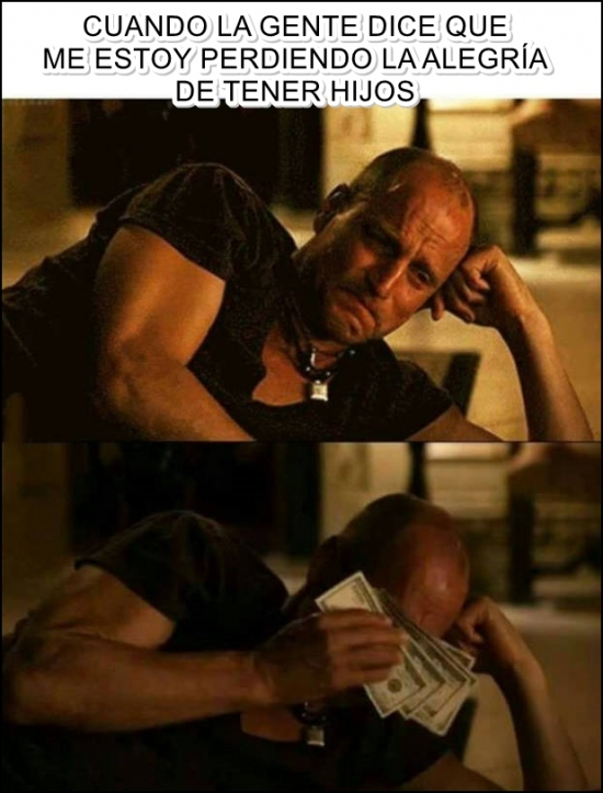 Meme_otros - Aunque el dinero no lo es todo...