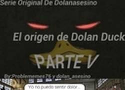 Enlace a El origen de Dolan duck: PARTE V - ¿FINAL?