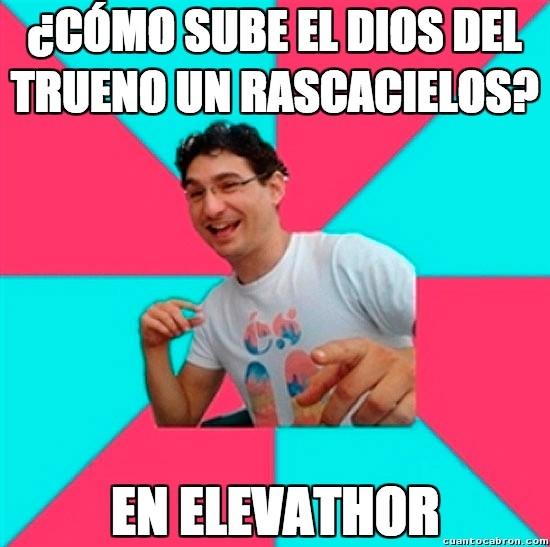 Bad_joke_deivid - Thor y su manera de subir rascacielos
