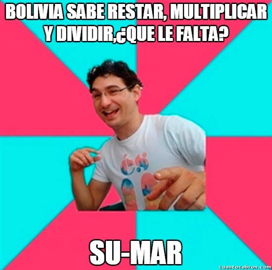 Bad_joke_deivid - Lo que le falta a Bolivia