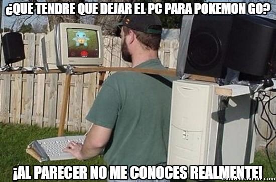 Meme_otros - No subestimen lo que un buen gamer y su pc pueden hacer