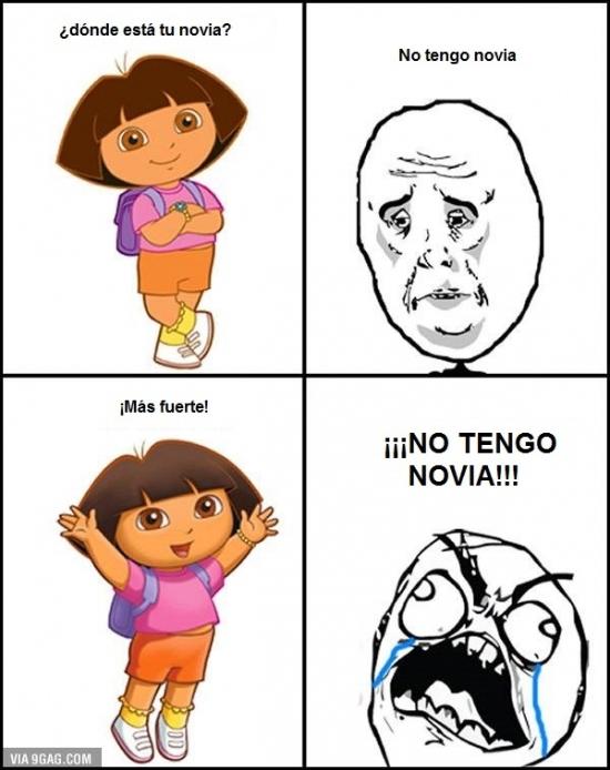 Okay - Cuando te molestan tanto con ello que hasta le respondes a Dora