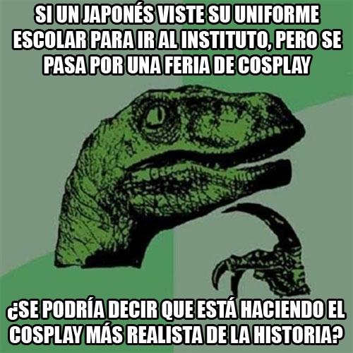 Philosoraptor - Los japoneses son unos magos para el tema del cosplay