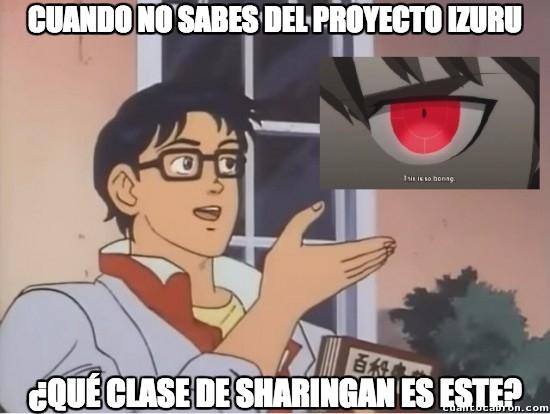 Meme_otros - Cuando no sabes del Proyecto Izuru