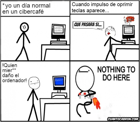 Nothing_to_do_here - Nunca juegues con un ordenador en el cibercafé...