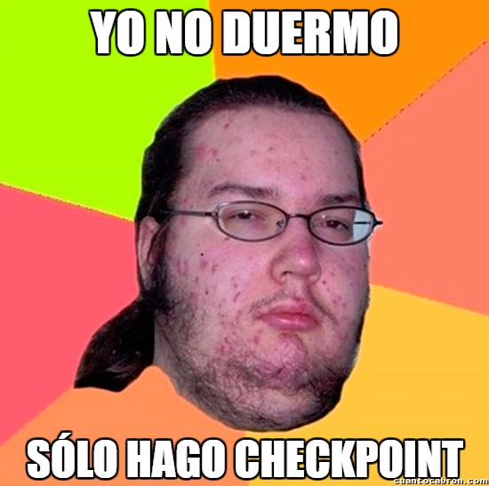 Gordo_granudo - Checkpoints en la vida real