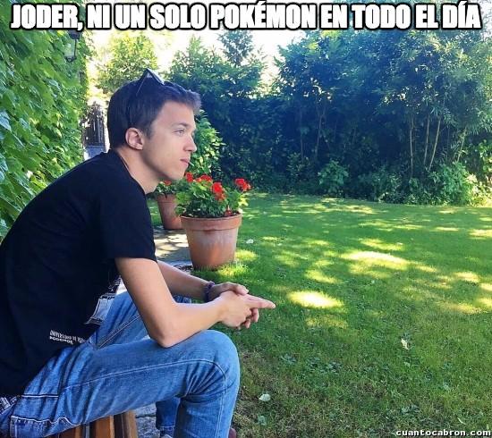 Meme_otros - Joder, ni un solo pokémon en todo el día