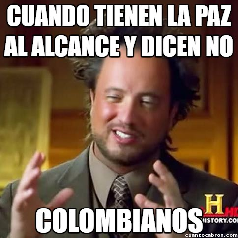 Meme_all_the_things - La triste realidad Colombiana