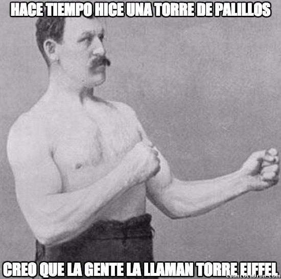 Overly_manly_man - Y así se contruyó...