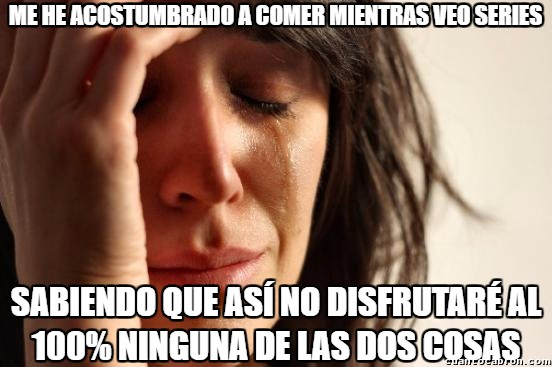 First_world_problems - Costumbres tóxicas