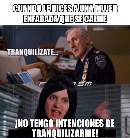 Meme_otros - ¡No tengo intenciones de tranqulizarme!