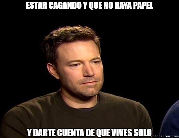 Sad_affleck - Independizarse y sus problemas