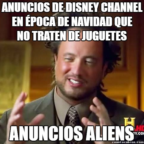 Ancient_aliens - Cada año lo mismo en Disney Channel
