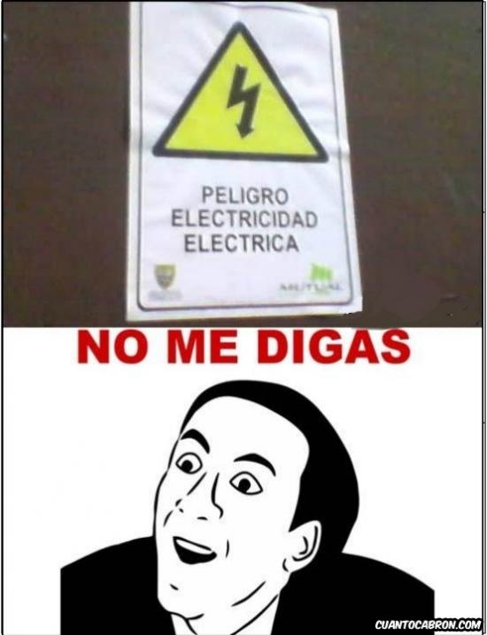 No_me_digas - No, pensaba que era electricidad flamígera