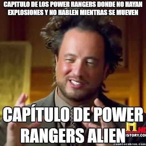 Ancient_aliens - Esos Power Rangers siempre igual