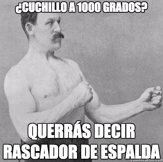 Overly_manly_man - Es su gadget favorito