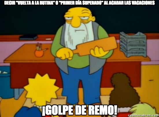 Golpe_de_remo - Siempre al acabar las vacaciones...