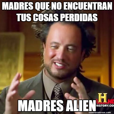 Ancient_aliens - ¿Y dices ser madre?