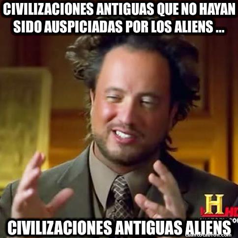 Ancient_aliens - Por todos esos conspiranoicos misterios de la humanidad primitiva