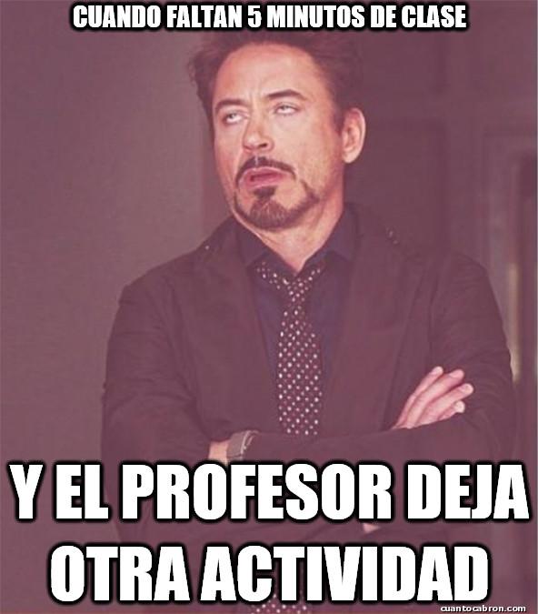 La_cara_que_pones_cuando - Por esos profesores que nos les importa nada el tiempo