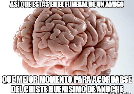 Cerebro_troll - En el peor momento siempre es el que elige