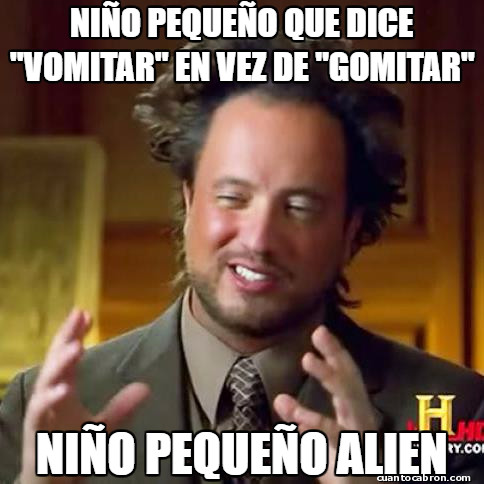 Ancient_aliens - Tooooodos los niños igual