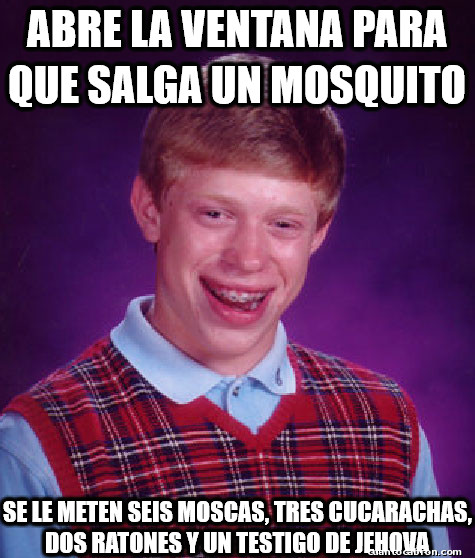 Bad_luck_brian - Cuando Bad Luck Brian intenta echar a un mosquito