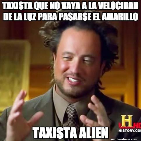 Ancient_aliens - Taxistas y sus prisas