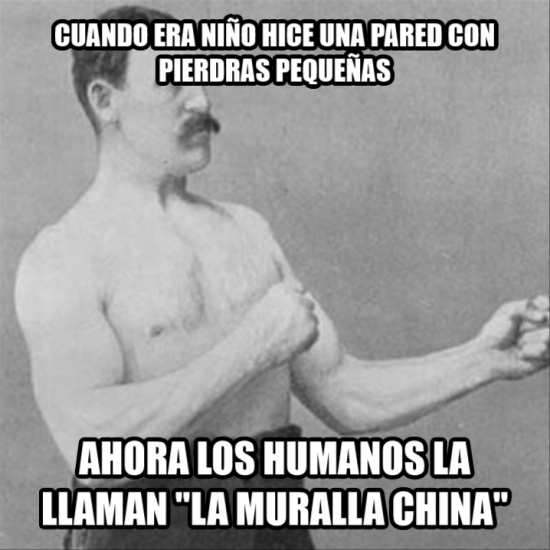 Overly_manly_man - Él fue el responsable