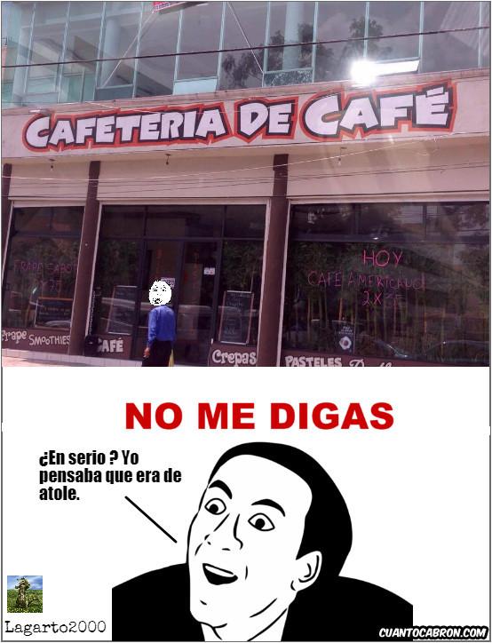 No_me_digas - Cafetería de café