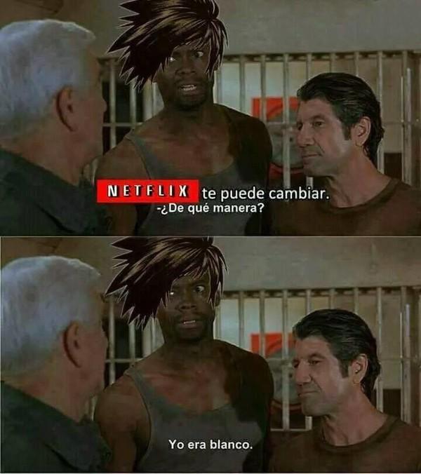 Meme_otros - Netflix te puede cambiar...
