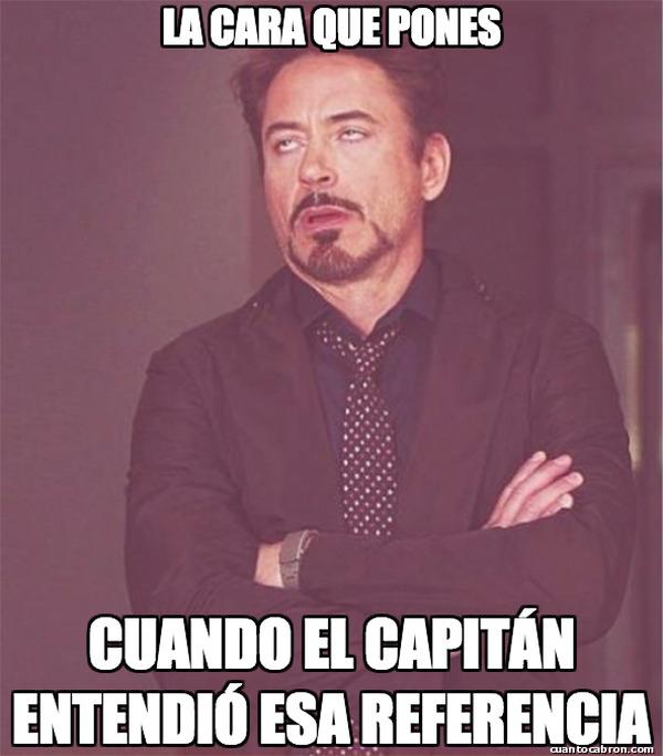 La_cara_que_pones_cuando - Ese Capitán América y sus malditas referencias