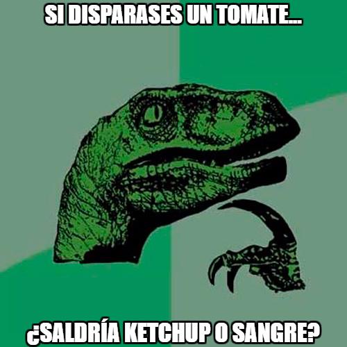 Philosoraptor - Depende del sabor, supongo
