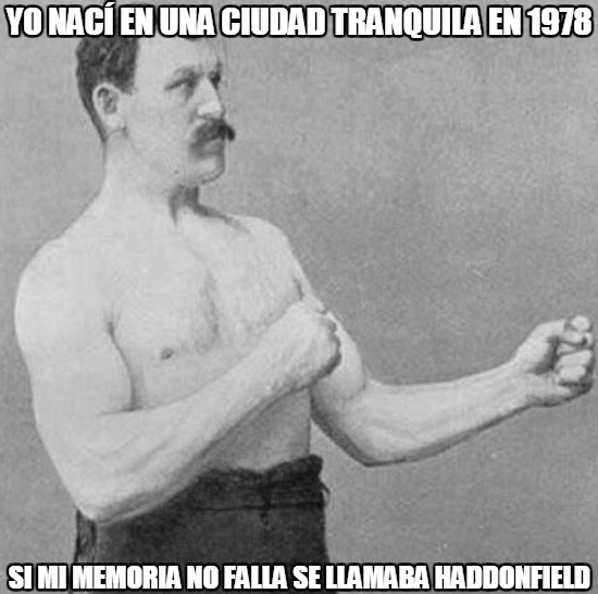 Overly_manly_man - Solo los fanáticos de los Slashers entenderán