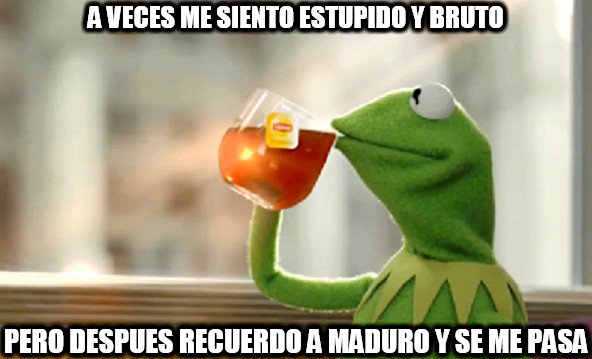 Not_my_business - Maduro me gana..