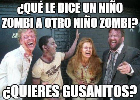 chistes,es un no parar,golosinas,gusanitos,madre mía,malos,niños,zombies