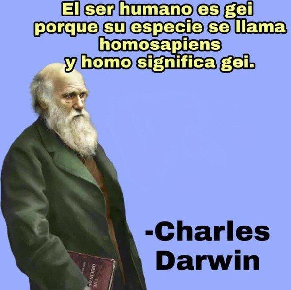 Meme_otros - Charles Darwin ya lo dijo hace años