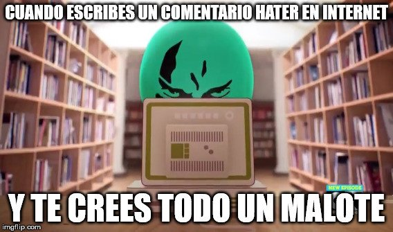 Meme_otros - Lo que imaginamos cuando nos cruzamos con algún hater por Internet