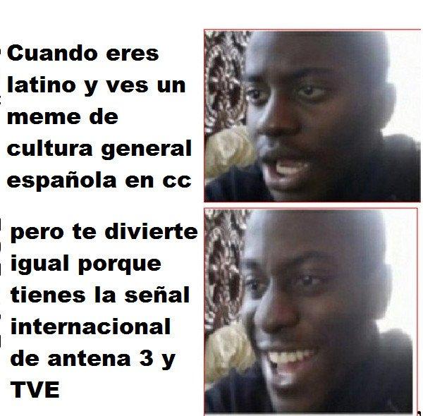 Meme_otros - Por la globalizacíon ahora todos pueden entender los memes españoles
