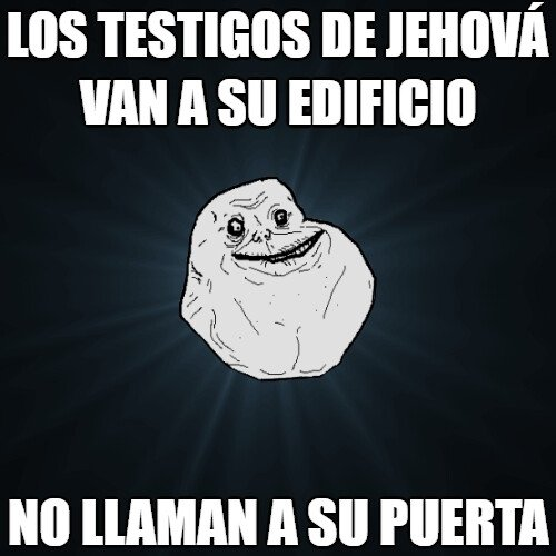 Meme_forever_alone - Testigos de Jehová aliens