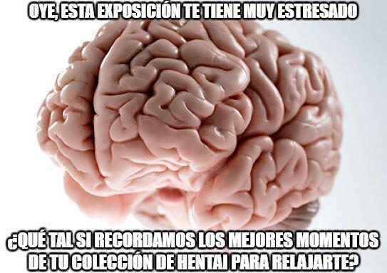 Cerebro_troll - ¡Ahora no, cerebro inútil!