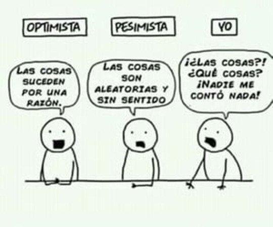 Otros - Optimista, pesimista y yo