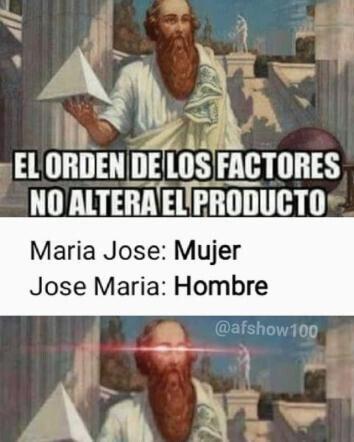Meme_otros - El orden de los factores a veces altera el producto