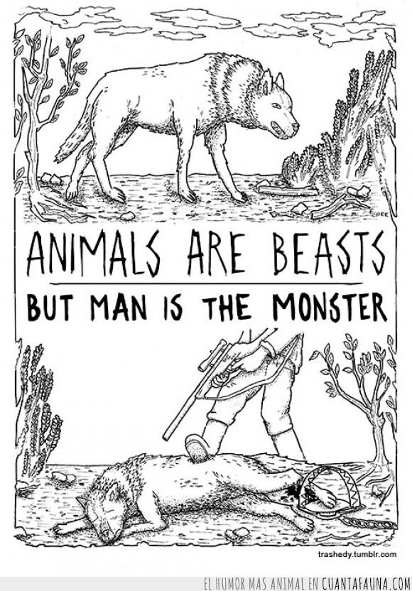 animal,arma,asesinato,asesino,bestia,hombre,lobo,los animales son bestias pero el hombre es el monstruo,monstruo