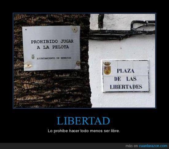 libertad,prohibe