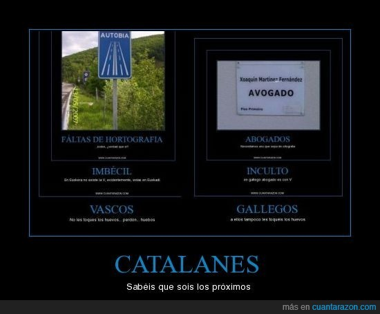 catalanes,gallegos,hortografia,idioma,incultura,independencia,vascos