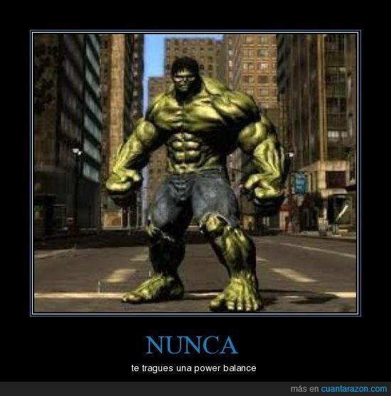 hulk,nunca,power balance