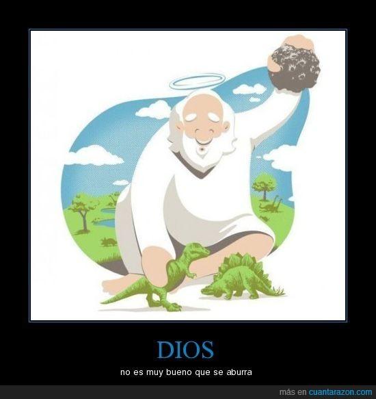 aburrirse,dinosaurios,dios,meteorito