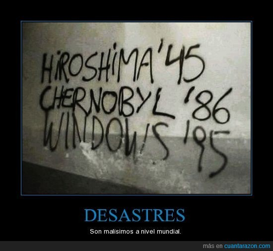 chernobyl,desastres,hiroshima,windows 95
